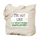 I'm Hot Like Wasabi Tote Bag