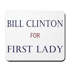 1st Lady Bill Clinton Mousepad