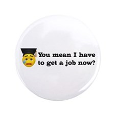 "Get a Job Graduation 3.5"" Button (100 pack)"