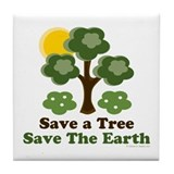 Save A Tree Save the Earth Tile Coaster