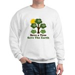 Save A Tree Save the Earth Sweatshirt