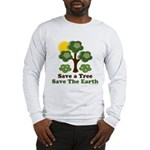 Save A Tree Save the Earth Long Sleeve T-Shirt