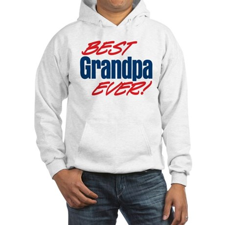 Best Grandpa Ever! Hooded Sweatshirt