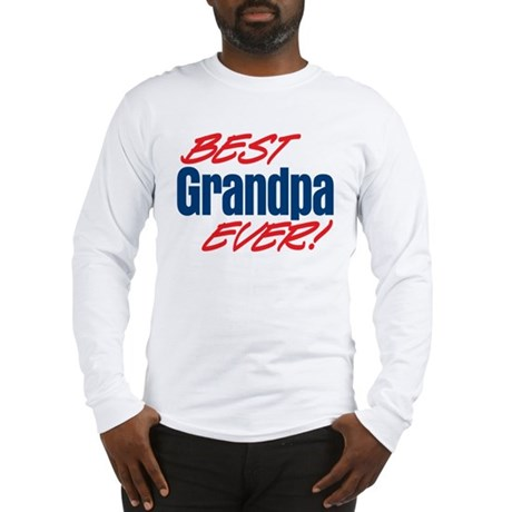 Best Grandpa Ever! Long Sleeve T-Shirt