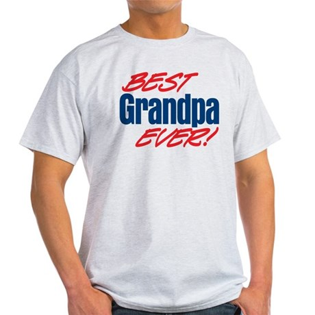 Best Grandpa Ever! Light T-Shirt