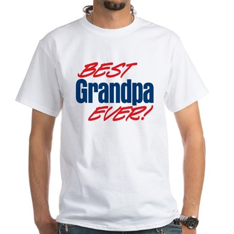Best Grandpa Ever! White T-Shirt