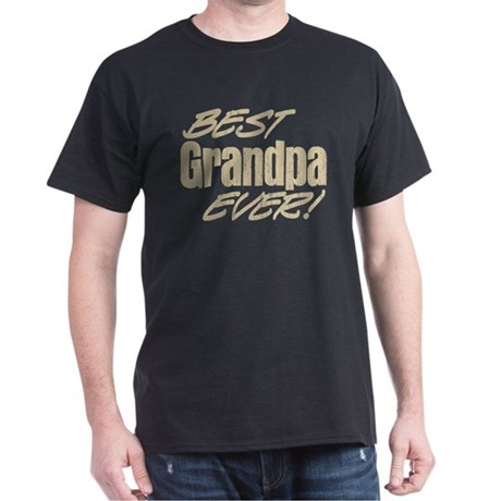 Best Grandpa Ever! Dark T-Shirt