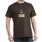 I AM DAD T-Shirt