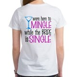HERE TO MINGLE Tee