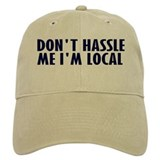 Don't Hassle Me! Baseball Cap