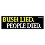 Bush Lied People Died bumper sticker