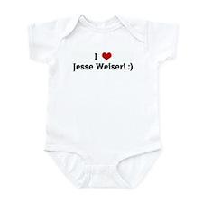 I Love Jesse Weiser! :) Infant Bodysuit