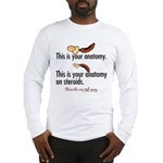 Your anatomy Long Sleeve T-Shirt