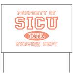 Property of SICU Nurse Yard Sign
