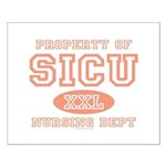 Property of SICU Nurse Small Poster