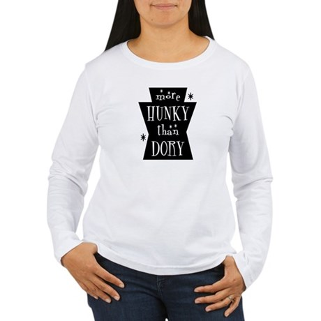 More Hunky Than Dory Women's Long Sleeve T-Shirt