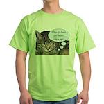 CAT NAP HUMOR Green T-Shirt