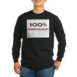 100 Percent Embryologist Long Sleeve Dark T-Shirt