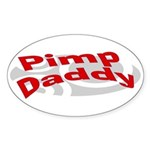 Pimp Daddy Oval Sticker