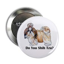 "Do You Shih Tzu? 2.25"" Button"