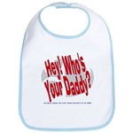 Hey! Who's Your Daddy? Bib