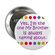 "Yes, I'm the one My Brother i 2.25"" Button (10 pac"
