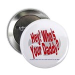 Hey! Who's Your Daddy? Button