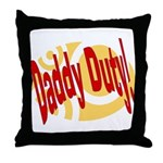 Daddy Duty Throw Pillow