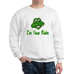 I'm Your Ride Sweatshirt