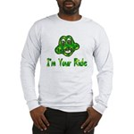 I'm Your Ride Long Sleeve T-Shirt