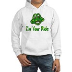 I'm Your Ride Hooded Sweatshirt