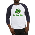 I'm Your Ride Baseball Jersey