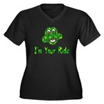 I'm Your Ride Women's Plus Size V-Neck Dark T-Shir