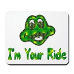 I'm Your Ride Mousepad