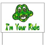 I'm Your Ride Yard Sign