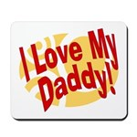 I Love My Daddy Mousepad