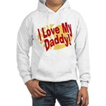 I Love My Daddy Hooded Sweatshirt