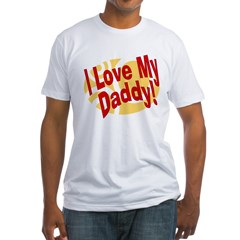I Love My Daddy Fitted T-Shirt