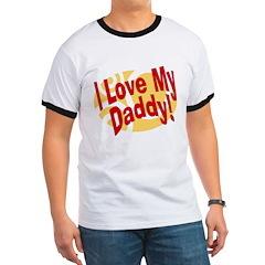 I Love My Daddy Ringer T
