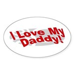 I Love My Daddy Oval Sticker