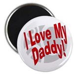 I Love My Daddy Magnet