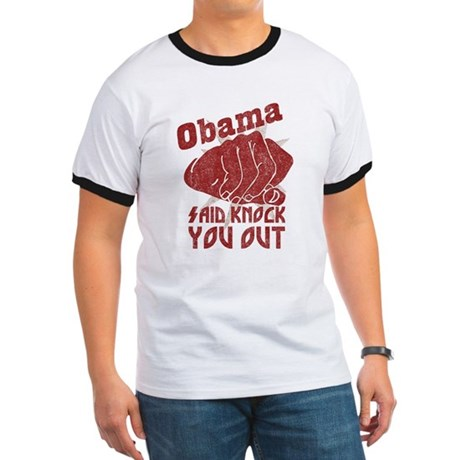 Obama Knock You Out Ringer T
