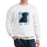 Black Lab, my bff Sweatshirt
