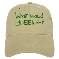 What Would Bubba Do? parody Baseball Cap