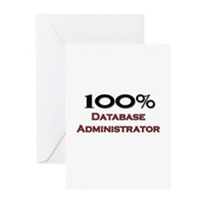 100 Percent Database Administrator Greeting Cards