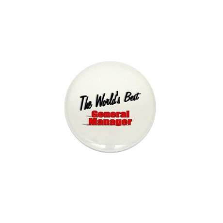 &quot;The World's Best General Manager&quot; Mini Button