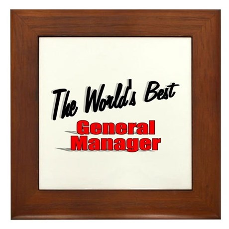 &quot;The World's Best General Manager&quot; Framed Tile