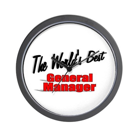 &quot;The World's Best General Manager&quot; Wall Clock