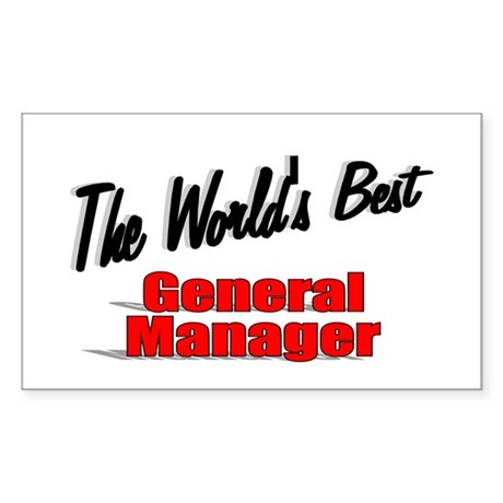 &quot;The World's Best General Manager&quot; Sticker (Rectan