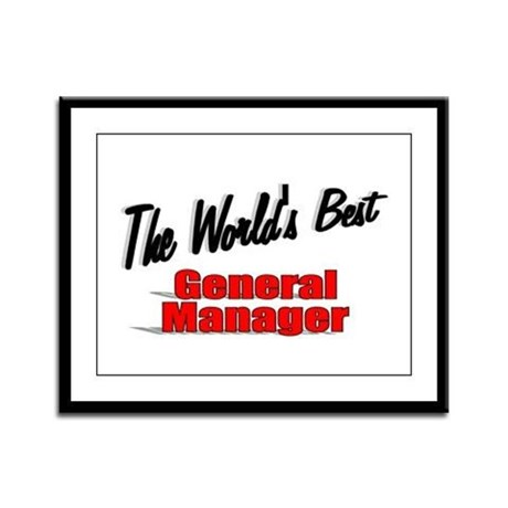&quot;The World's Best General Manager&quot; Framed Panel Pr